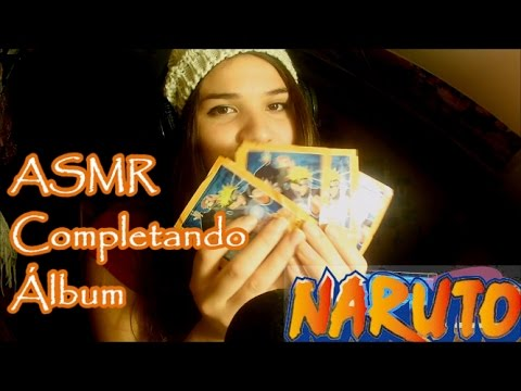 ◕ ‿‿ ◕ ASMR CHILE/ SHOW AND TELL: Completando Album de Naruto◕ ‿‿ ◕