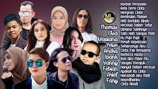 20 Top Hits Slow Rock Baper Elsa, Thomas, Ipank, Maulana, Yelse, Andra, Vanny, Febian, Arief & Fany