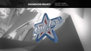 Goondocks Project - Good Times [Original Radio Mix]