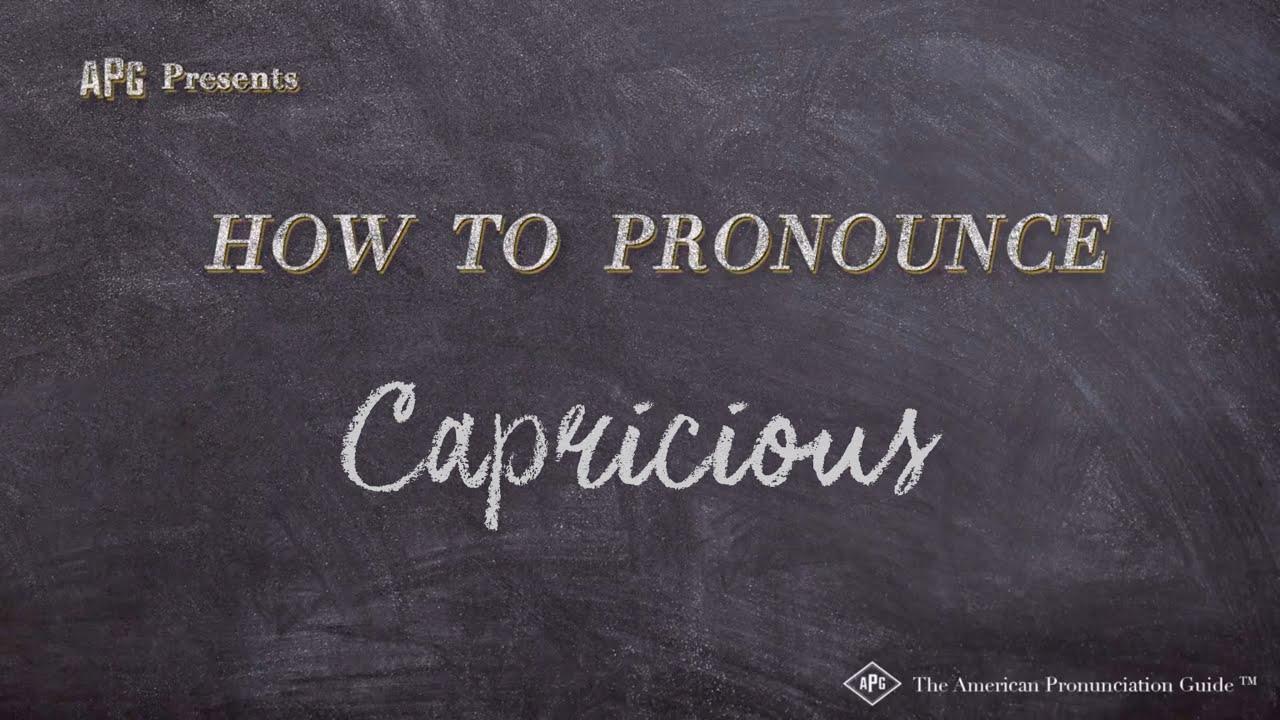 How to Pronounce Capricious  Capricious Pronunciation