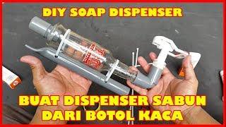 Membuat Dispenser sabun dari botol kaca bekas (DIY SOAP DISPENSER)