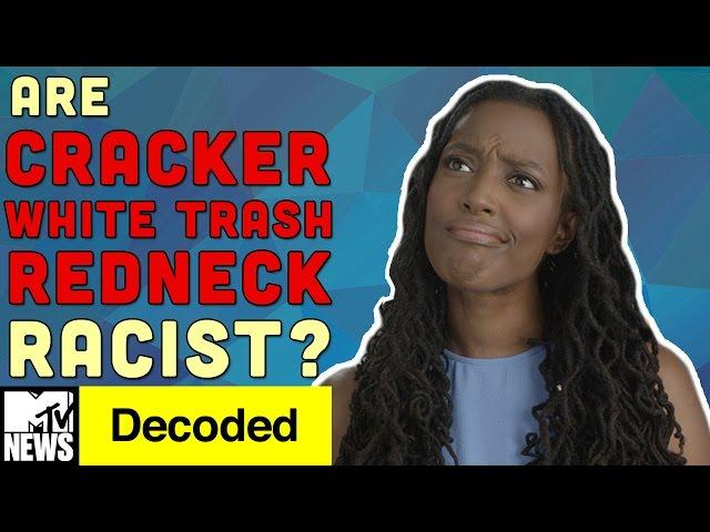 Are Cracker, White Trash, & Redneck Racist? | Decoded | MTV News