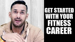 Your fitness career- Starts here