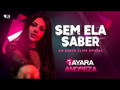Tayara Andreza – Sem Ela Saber (Letra)