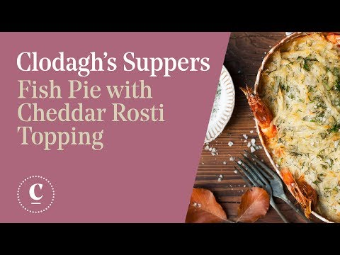 FISH PIE WITH CHEDDAR ROSTI TOPPING