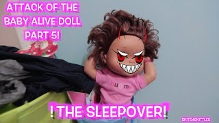 ATTACK OF THE BABY AL VE DOLL THE SLEEPOVER PART 5
