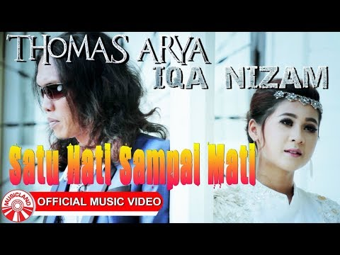 Thomas Arya & Iqa Nizam - Satu Hati Sampai Mati [Official Music Video HD]