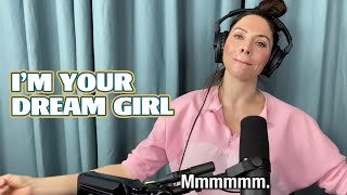 I'm Your Dream Girl (GFY Podcast Highlights)