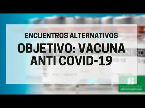 ENCUENTRO ALTERNATIVO l 'Objetivo: vacuna anti COVID-19'