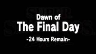 Dawn of the final day -24 hours remain-