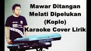 Download Lagu Mawar di Tangan Melati di Pelukan ~ Karaoke Dangdut Koplo Yamaha Psr mp3