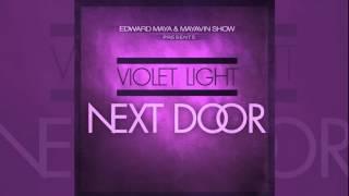 EDWARD MAYA ft Violet Light Nextdoor