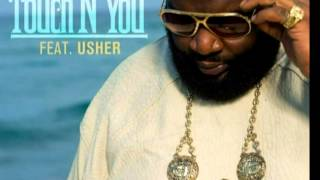 """Touch N You""(Super Clean) Rick Ross ft Usher"