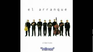 El Arranque - Intimas (Feat. Ariel Ardit)
