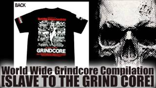 World Wide Grindcore Compilation [Slave to the Grindcore] CD版,DVD+CD版の二種類が 梵天レコードから2014年7月4日発売。 詳しくはペキンパーデジタル公式 ...