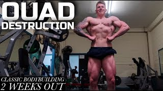 QUAD DESTRUCTION! Leg Day | 16 Days Out