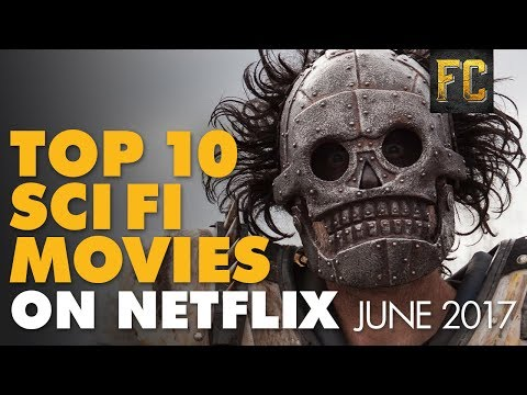 Top 10 Sci Fi Movies on Netflix 🚀 Best Sci Fi Movies on Netflix  Flick Connection