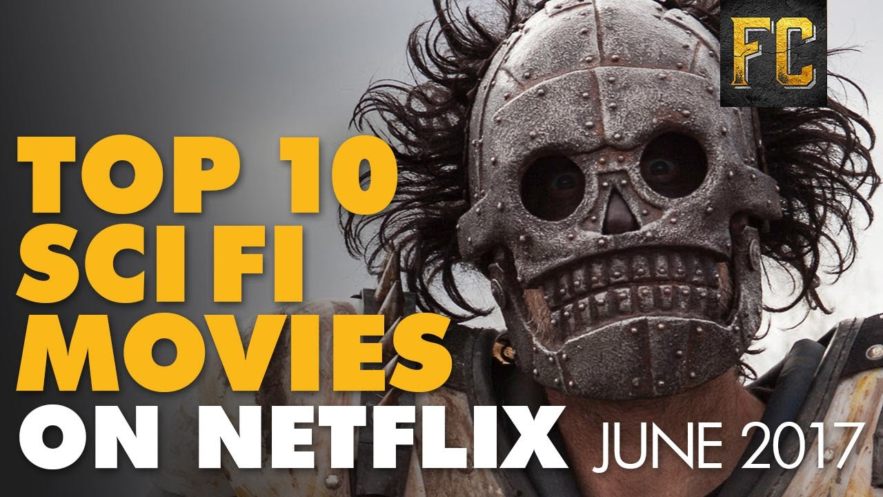 Top 10 sci fi movies on netflix