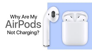 Why Are My Airpods Not Charging? How To Fix Your AirPods Today!