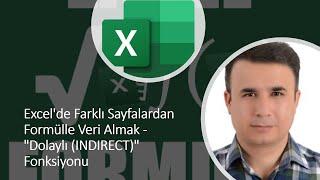 """Excel'de Farklı Sayfalardan Formülle Veri Almak - """"Dolaylı (INDIRECT)"""" Fonksiyonu"""