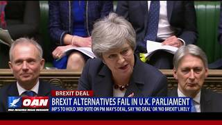 Brexit alternatives fail in U.K. Parliament