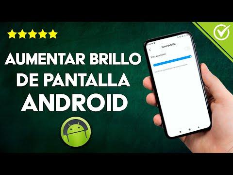 Cómo Aumentar o Subir el Brillo de la Pantalla en un Móvil Android