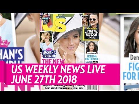 Us Weekly News Live 6/27/18 Meghan Markle, Reese Witherspoon, Kristin Cavallari