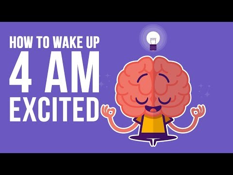How To Wake Up At 4:00 AM and Be Excited