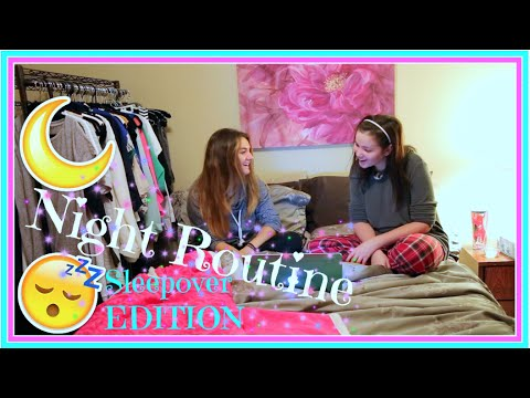 Sleepover NIGHT ROUTINE - YouTube