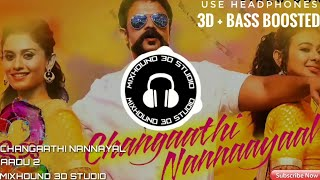 🎧 CHANGATHI NANNAYAL (3D Version + Bass Boosted) (Use Headphones) || ആട് 2 || MIXHOUND 3D STUDIO