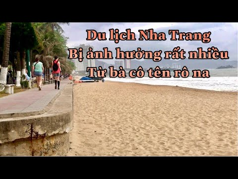 Du lịch Nha Trang bị ảnh hưởng rất lớn từ bà cô tên rô na / Duy An Nha Trang