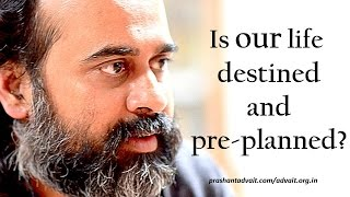 Acharya Prashant: Is our life destined and pre-planned?