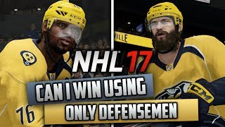 Can I Win a Game Using Only Defensemen? (NHL 17 Challenge)