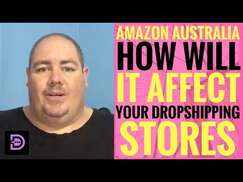(Day 48) Amazon Australia, How Will It Affect Your Drop Shipping Stores - Dropship Social