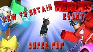 Comment obtenir le Super Pup - ROBLOX HEROES EVENT (Super Hero Life II)