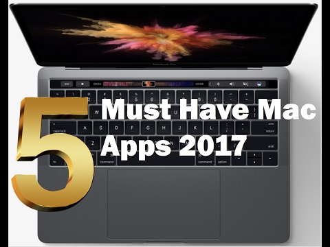 5 Must Have Mac Apps 2017 Edition