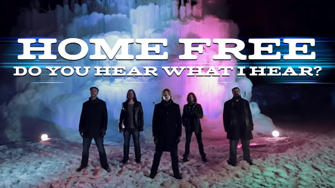 home free songs do you hear what i hear home free a cappella 772
