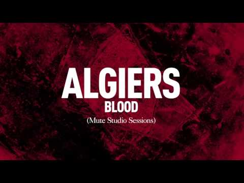 "Algiers - ""Blood"" (Mute Studio Sessions)"