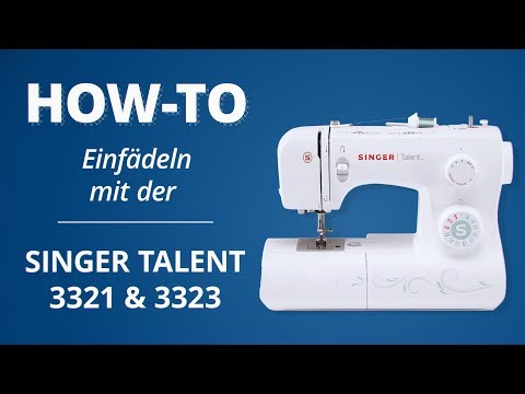Einfädel-Tutorial SINGER TALENT 3321/3323