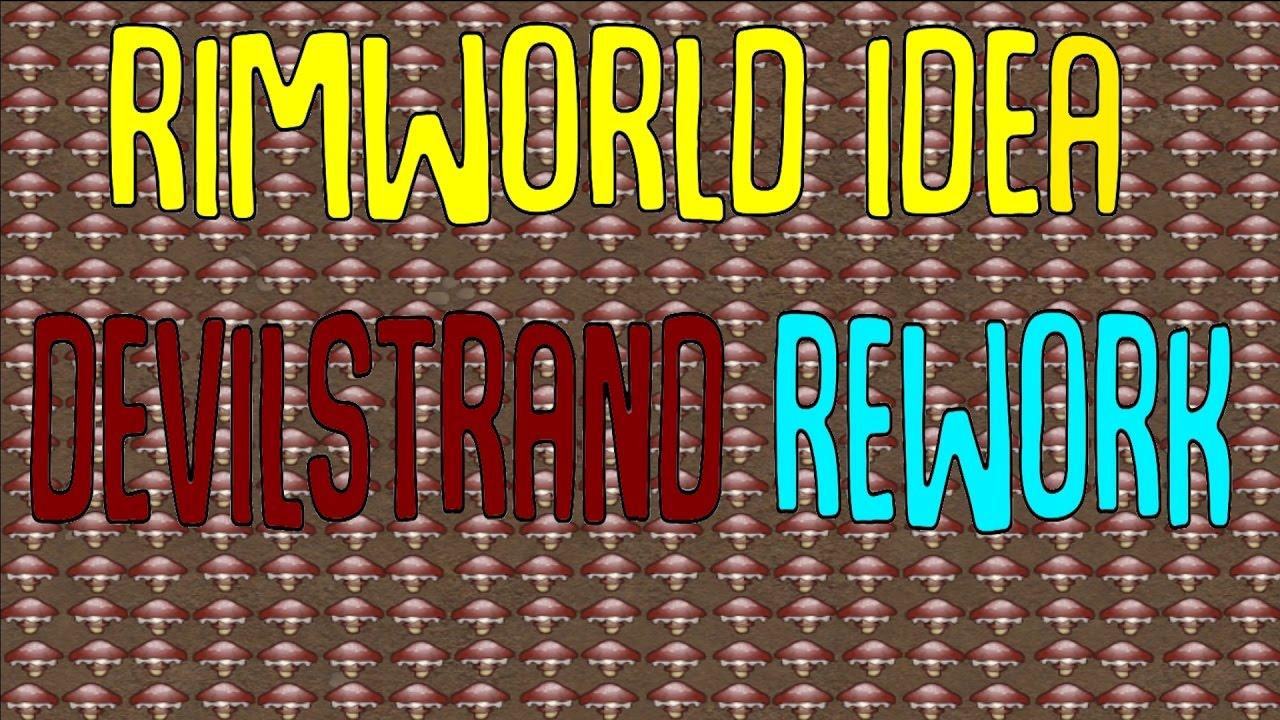 Does Rimworld need a Devilstrand Rework? Rimworld Suggestions/Ideas