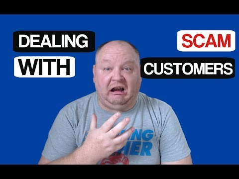 """Dealing With """"Scam"""" Customers"""