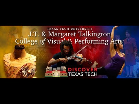 Discover Texas Tech: The J.T. & Margaret Talkington College of Visual and Performing Arts