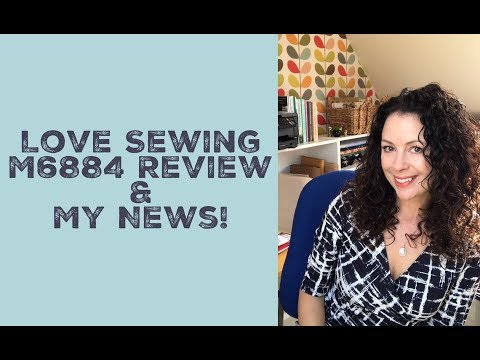 Love Sewing Magazine M6884 Review And My News!