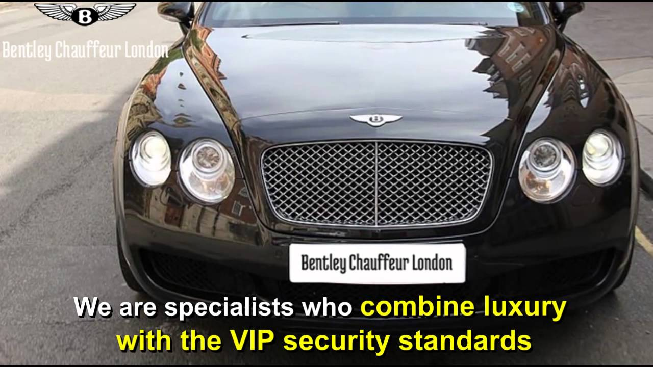 Vip Security London Bentleychauffeurlondoncouk YouTube - Bentley chauffeur