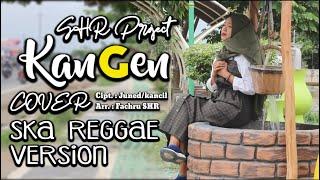 Download lagu SHR Project - Kangen (SKA Reggae Version) - cover Kancil Koslet