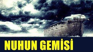 Hz. Nuh'un Gemisi ve Tufan