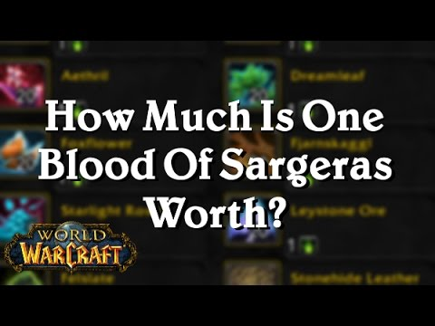 wow legion 7 2 how much is one blood of sargeras worth youtube. Black Bedroom Furniture Sets. Home Design Ideas