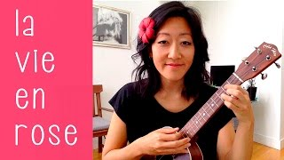 La Vie En Rose // Ukulele Tutorial