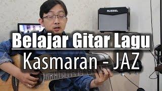 Video Belajar Gitar Lagu - Kasmaran (JAZ) download MP3, 3GP, MP4, WEBM, AVI, FLV Maret 2018