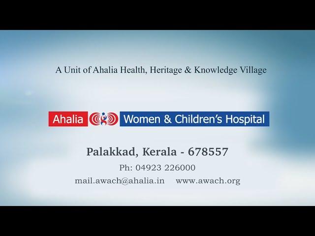 Ahalia Women & Children's Hospital    വിപുലമായ NICU സൗകര്യങ്ങളോടുകൂടിയ പാലക്കാടിലെ ഒരേയൊരു ആശുപത്രി.